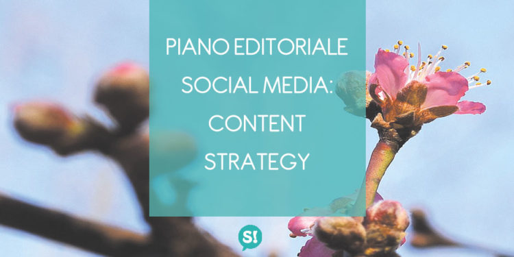Content strategy per piano editoriale social